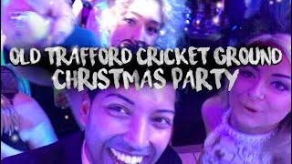 Old Trafford Cricket Ground (Christmas Party) - Vlog: Episode 7