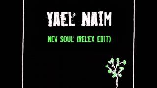 Yael Naim - New Soul (ReLex Edit)