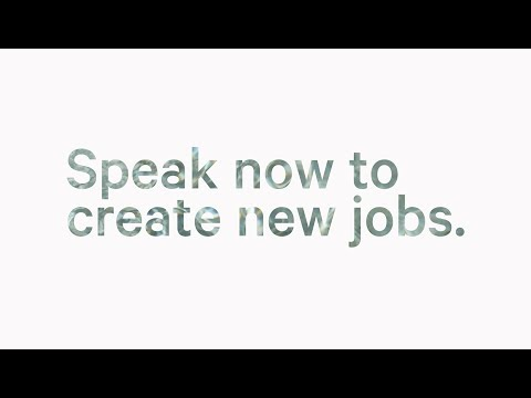 Speak now to create new jobs.