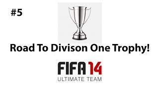 WELLITON IS BEAST! | ROAD TO DIV ONE TROPHY #5 | FIFA 14 ULTIMATE TEAM