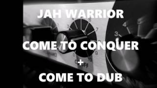 JAH WARRIOR - COME TO CONQUER + COME TO DUB