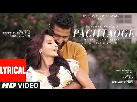 Pachtaoge Lyrical | Arijit Singh | Vicky Kaushal, Nora Fateh