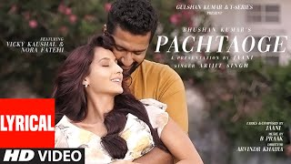 Presenting the lyrical video of the PACHTAOGE song, sung by Arijit Singh. The music is by B Praak and composed & written by Jaani. This new love song is ...