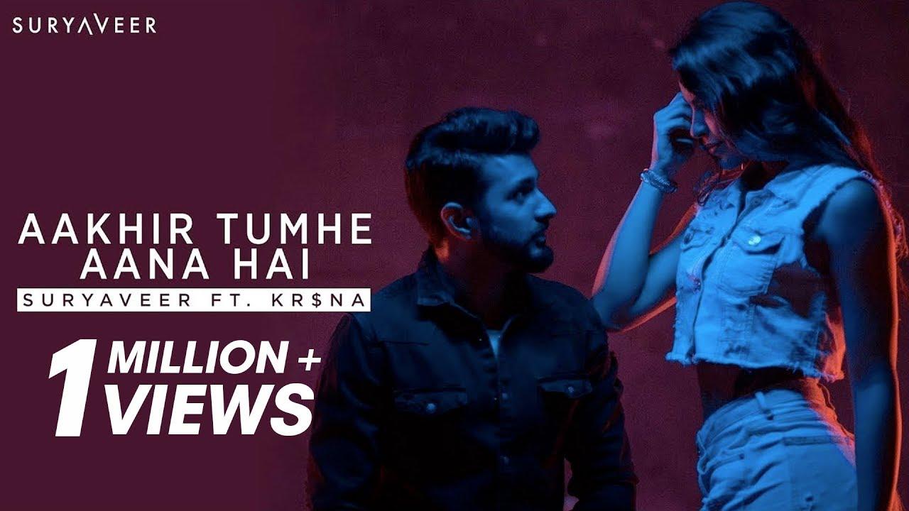 Aakhir Tumhe Aana Hai Suryaveer Ft Kr Na Youtube