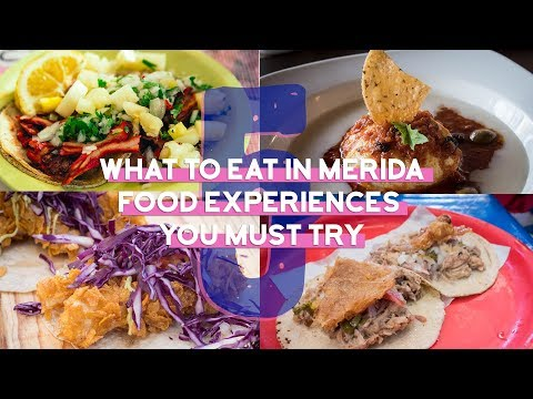 What to Eat in Merida 5 Food Experiences You Must Have - Food Bloggers Recommend Merida Mexico Food
