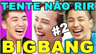 Video BIGBANG - TENTE NÃO RIR #2 download MP3, 3GP, MP4, WEBM, AVI, FLV Maret 2018