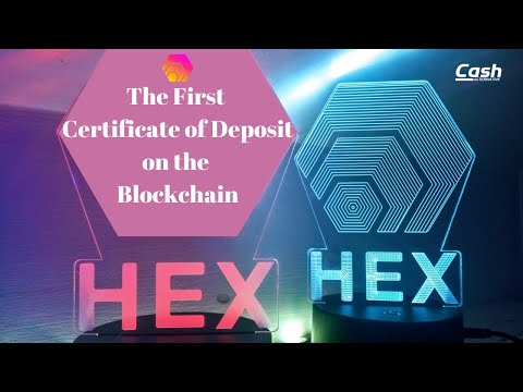HEX: The First Blockchain Certificate of Deposit!