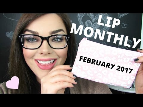 FEBRUARY LIP MONTHLY UNBAGGING + TRY ON & REVIEW! | February 2017