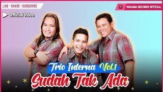 Download lagu Interna Trio - Sudah Tak Ada