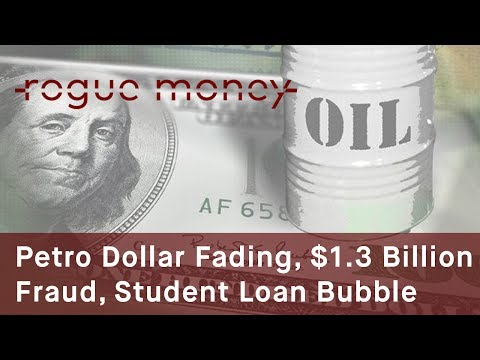 Rogue Mornings - Petro Dollar Fading, 1.3 Billion Fraud and Student Loan Bubble (07/14/2017)