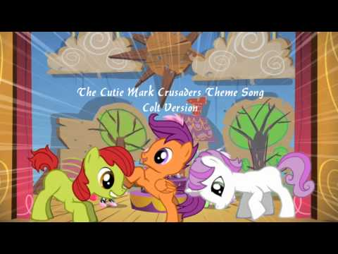 The Cutie Mark Crusaders Theme Song - Colt Version
