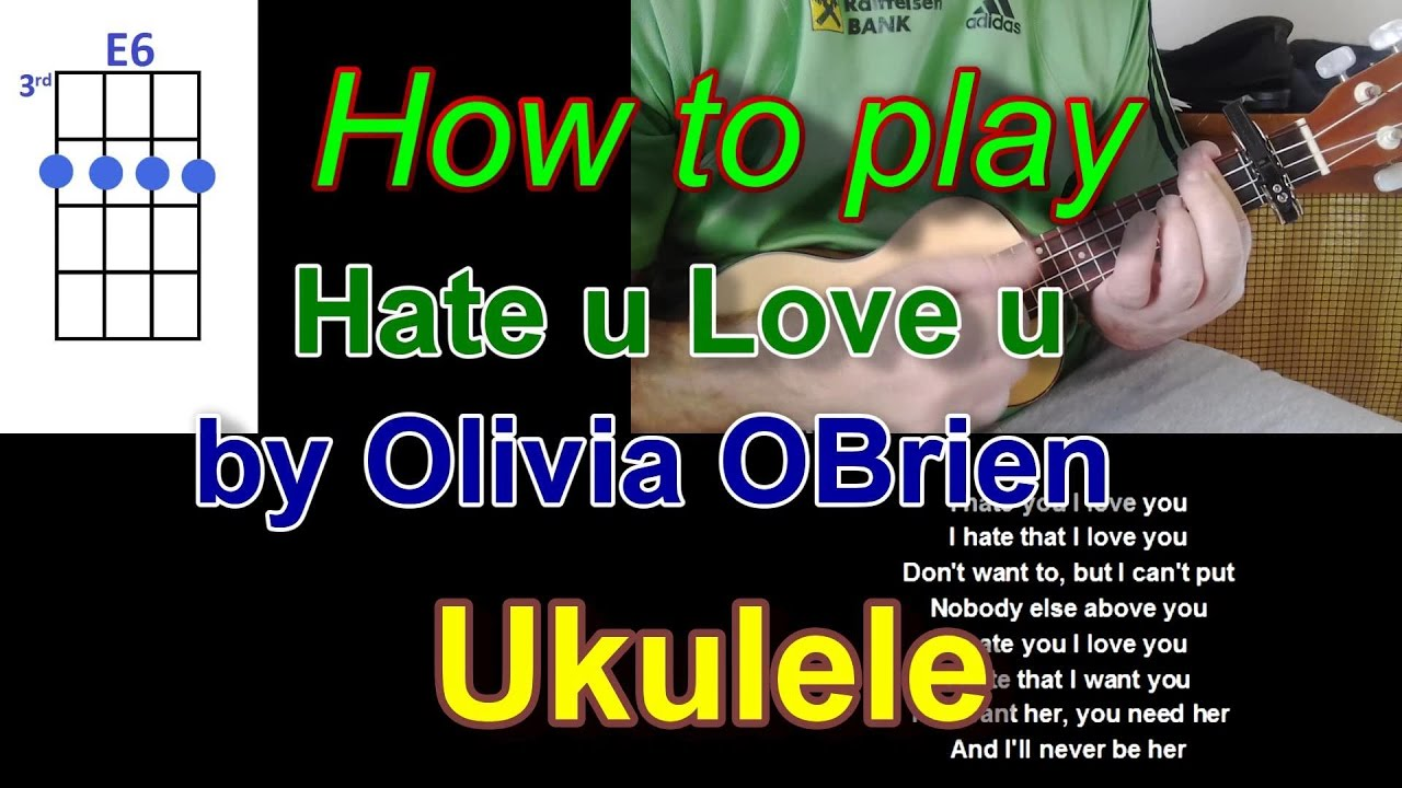 How to play hate u love u by olivia obrien ukulele youtube how to play hate u love u by olivia obrien ukulele hexwebz Images
