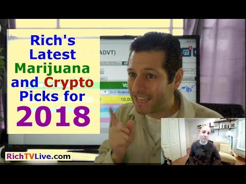 Rich's Latest Marijuana Stocks & Crypto Picks for 2018