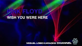 PINK FLOYD - WISH YOU WERE HERE - Karaoke Channel Miguel Lobo