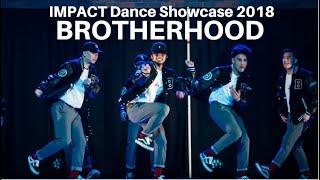 Brotherhood   IMPACT 2018 Dance Showcase   Headliner [HD]