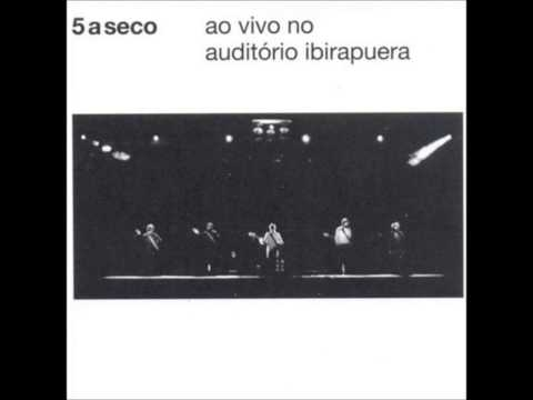 5 a Seco - Ao Vivo no Auditório Ibirapuera | 2012 | álbum completo