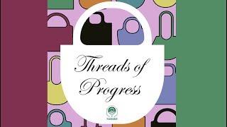 Threads of Progress