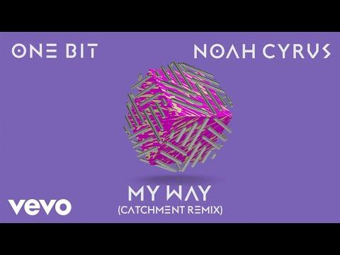 Download Youtube: One Bit, Noah Cyrus - My Way (Catchment Remix) (Audio)