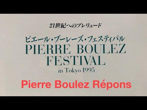 Pierre Boulez – Répons