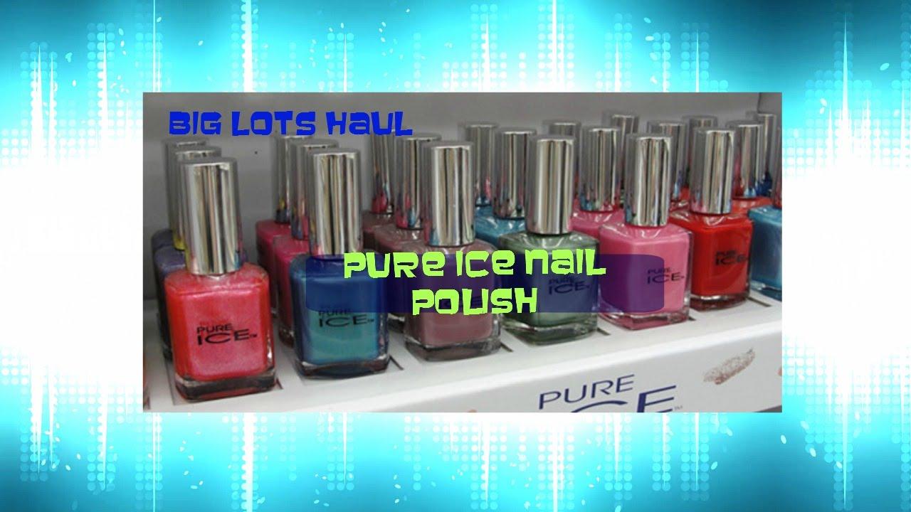 Big Lots Haul ****Pure Ice Nail Polish - YouTube