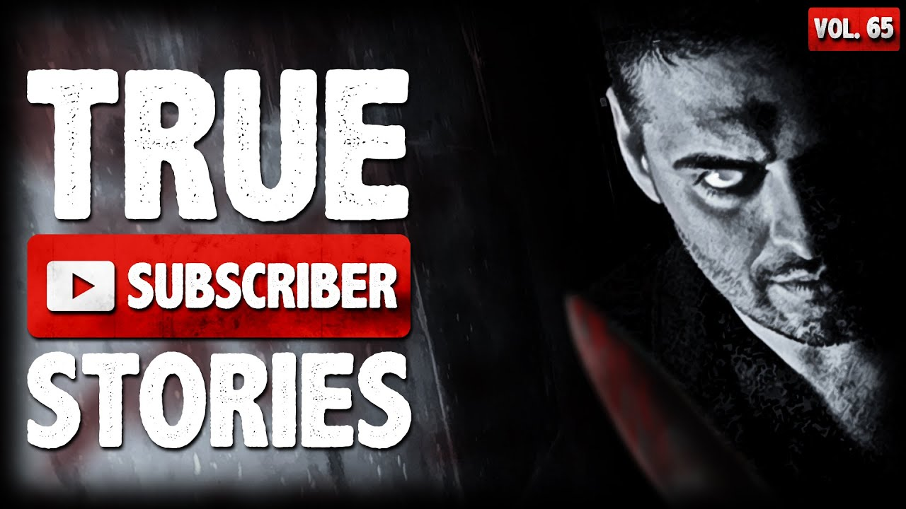He Was Under Our House | 8 True Scary Subscriber Horror Stories (Vol. 65)