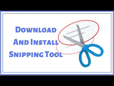 How To Download And Install Snipping Tool For Windows 10/8/7 ! For The Best Screenshot 2019