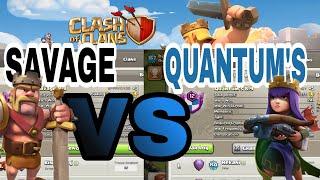 Savage VS Quantum's ..... clashers best 8.9Clans
