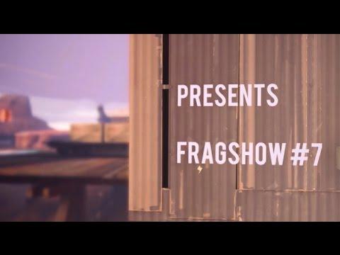 Fragshow #7