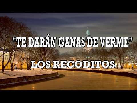 LETRA ¡¡¡TE DARÁN GANAS DE VERME!!! LOS RECODITOS!!!