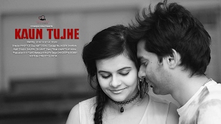 Kaun Tujhe | Best Pre Wedding Song 2017 | Ankita & Saurabh | Cinestyle India | Chandigarh, Punjab