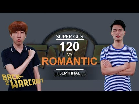 Super GCS 2018 - Semifinal: [U] 120 vs. Romantic[H]
