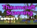 Thaumcraft Scanning Tutorial - FTB Infinity Evolved (Expert Mode) on ftog
