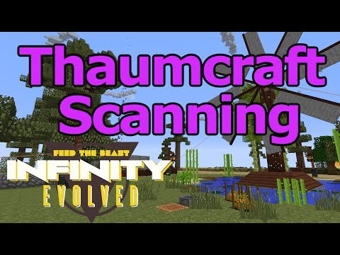 Thaumcraft Scanning Tutorial - FTB Infinity Evolved (Expert Mode) on ftog