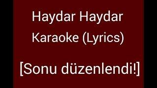 Haydar Haydar Karaoke (Lyrics) [Sonu Düzeltildi]