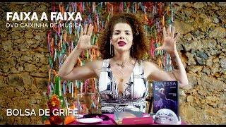 Vanessa da Mata - Bolsa de Grife (Faixa a Faixa DVD Caixinha de Música)