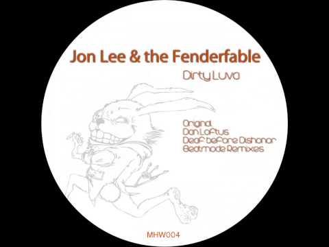 MHW006 Jon Lee and The Fender Fable   Dirty Luva (Dan Loftus Im hot Remix)