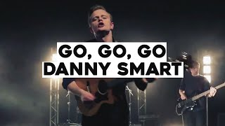 Go, Go, Go - Danny Smart [Official Music Video]