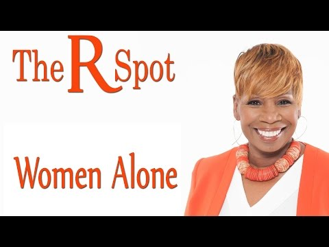 Women Alone - The R Spot Episode 22
