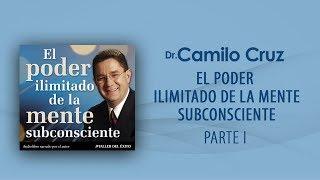 El poder ilimitado de la mente subconsciente -  Parte 1 (OFICIAL)