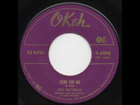 Big Maybelle -  Send For Me