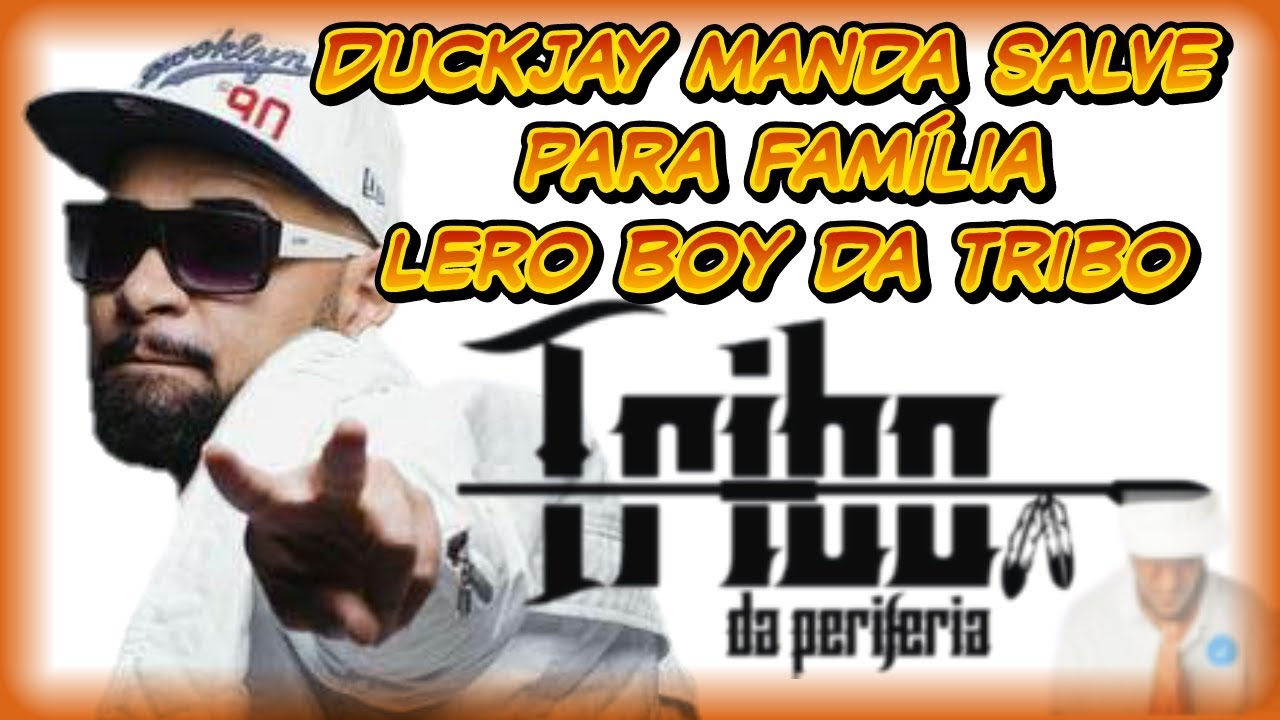 Download Duckjay mandou salve para o canal lero boy só tribo da Periferia