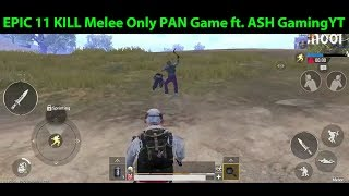 Epic 11 Kill PAN ONLY (Melee) Solo vs Squads WIN featuring ASH GamingYT