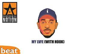 (FREE) Kendrick Lamar Type Beat x My Lvfe (with Hook)