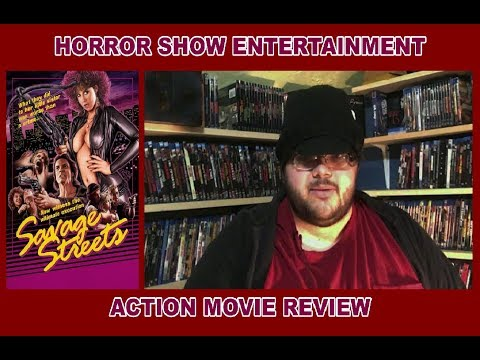 Savage Streets: Action Movie Review: Horror Show Entertainment