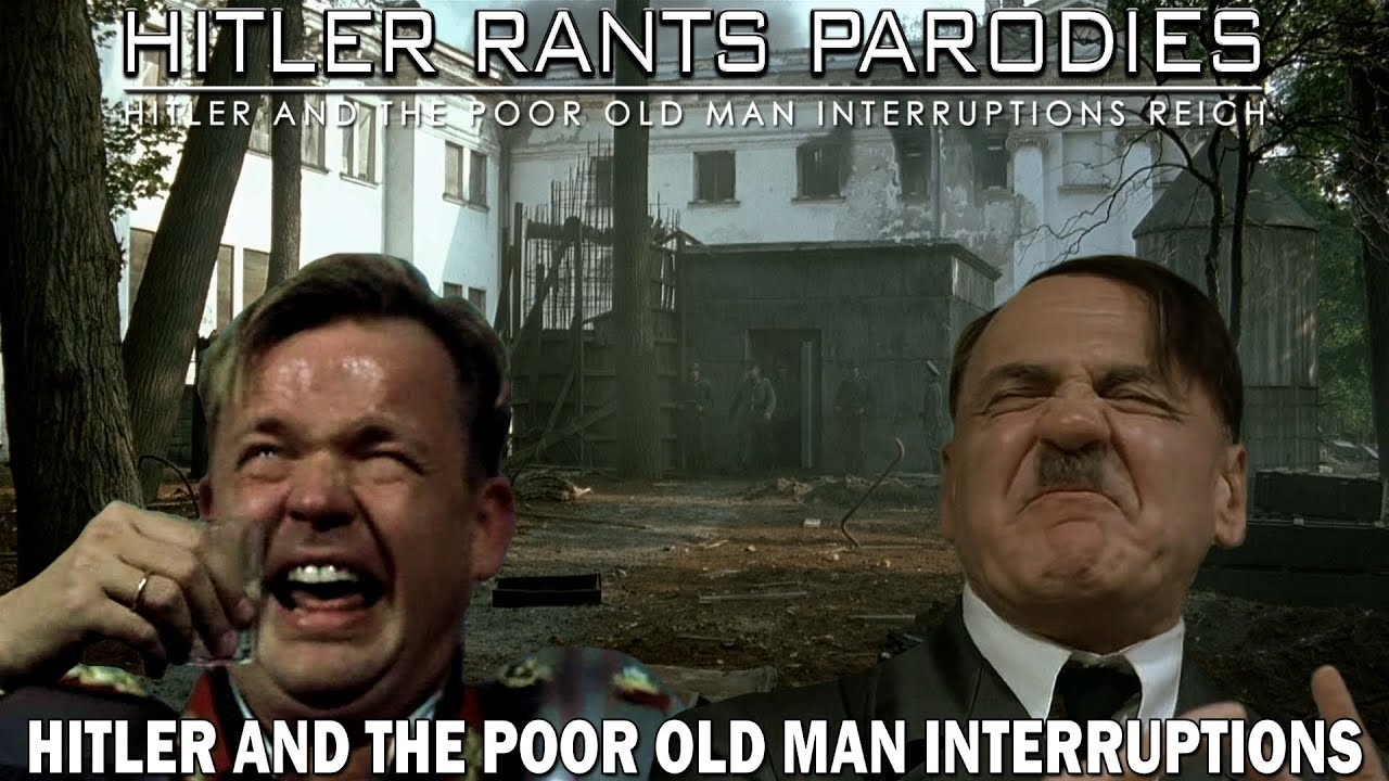 Hitler and the poor old man interruptions