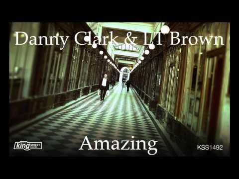 Danny Clark & LT Brown - Amazing (Main Mix)