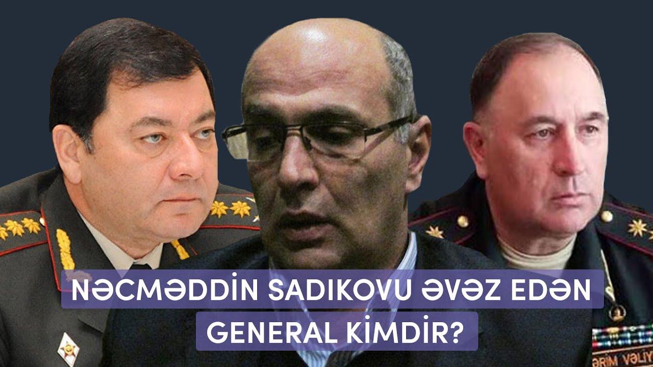 Nəcməddin Sadıkovu əvəz edən general kimdir? Fəhmin Hacıyevlə canlı müzakirə