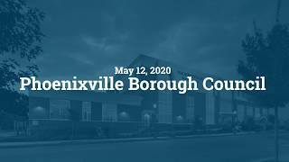 May 12, 2020 Phoenixville Borough Council