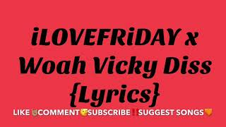 iLOVEFRiDAY x Woah Vicky Diss Lyrics