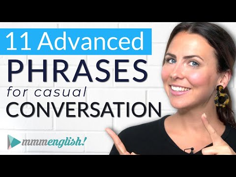 Advanced English Expressions for Casual Conversations ??